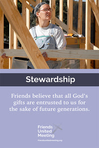 Friends Testimonies Poster: Stewardship