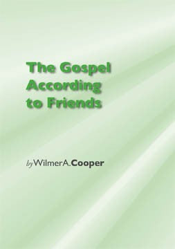 The Gospel According to Friends: An Essay Rediscovering Our Quaker Identity