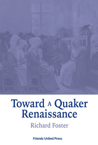 Toward a Quaker Renaissance
