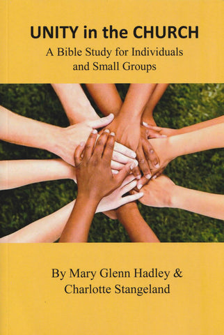 Unity in the Church: A Bible Study for Individuals and Small Groups