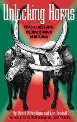 Unlocking Horns: Forgiveness and Reconciliation in Burundi