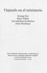 Viajando en el ministerio: George Fox, Mary Fisher, Los martires de Boston, John Woolman