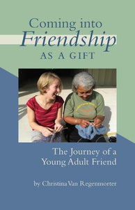 Coming into Friendship as a Gift: The Journey of a Young Adult Friend