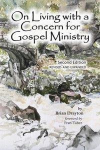 On Living with a Concern for Gospel Ministry, Second Edition