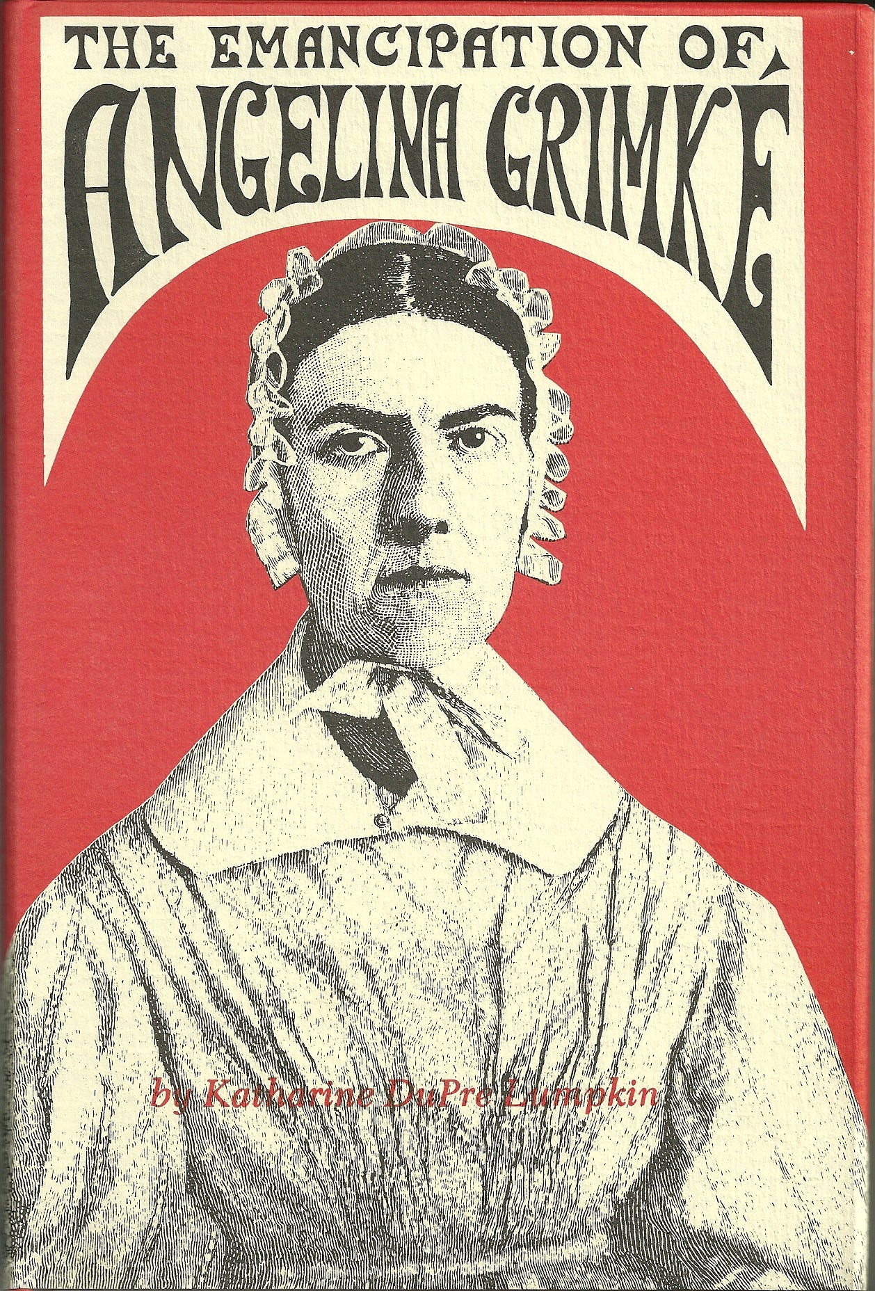 The Emancipation of Angelina Grimke