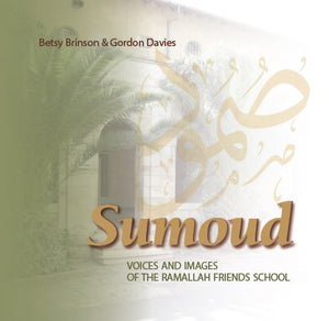 Sumoud: Voices and Images of the Ramallah Friends School