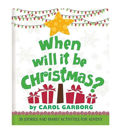 When Will It Be Christmas? 25 Stories & Family Activities for Advent