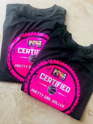 """Certified Pretty Girl Baller"" Dri-Fit Shirt"