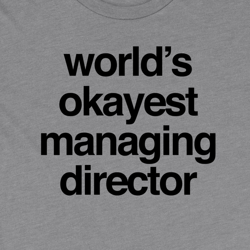 World's Okayest Managing Director Tee