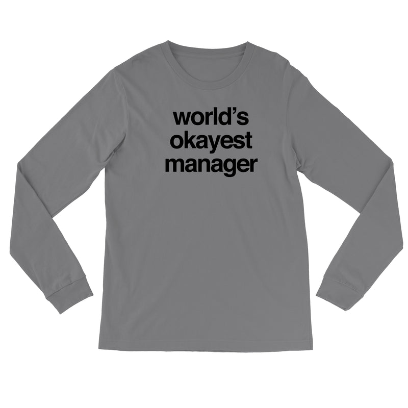 World's Okayest Manager Long Sleeve