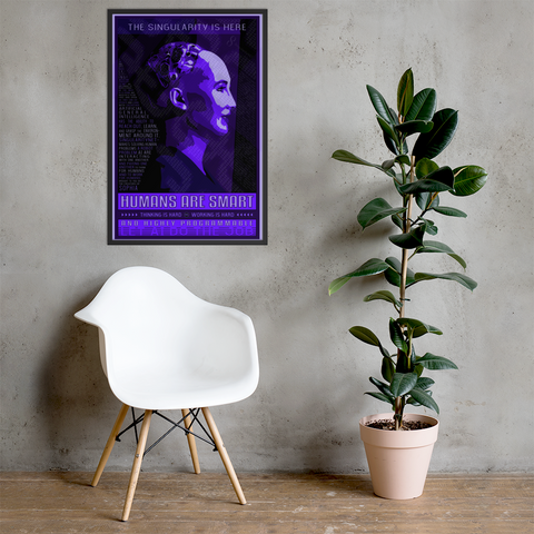 The Singularity is here [Framed Print]