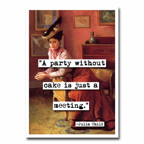 A Party Without Cake  Quote Blank Greeting Card