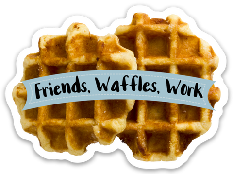 Friends, Waffles, Work Vinyl Sticker