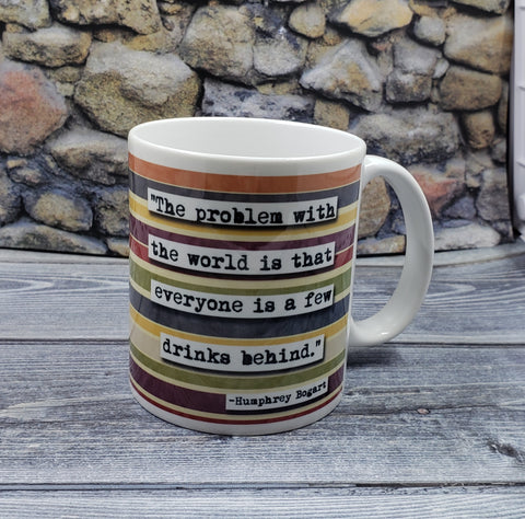 Humphry Bogart Few Drinks Behind Quote Mug
