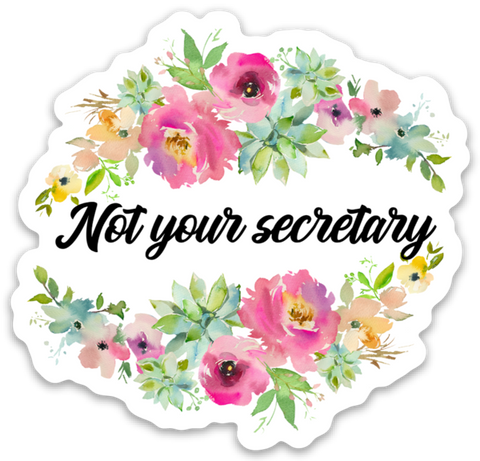 Not Your Secretary Vinyl Sticker