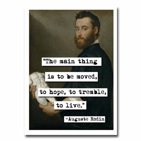 Auguste Rodin To Be Moved Quote Blank Greeting Card