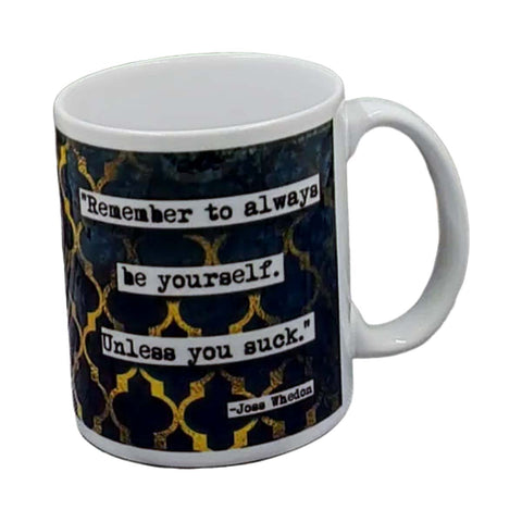 Joss Whedon Be Yourself Quote Mug