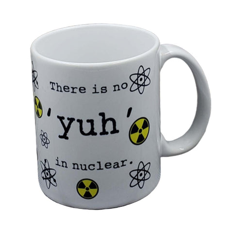 No 'yuh' in Nuclear Mug