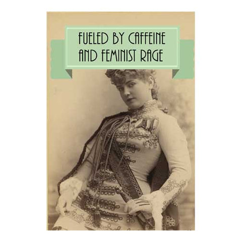 One Fueled By Caffeine and Feminist Rage Postcard