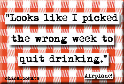 Airplane Picked the Wrong Week Quote Refrigerator Magnet (no.582)