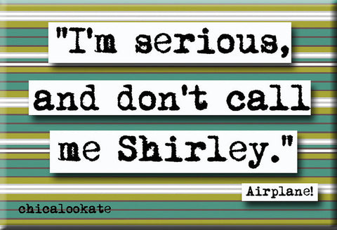 Airplane Don't Call Me Shirley Quote Refrigerator Magnet