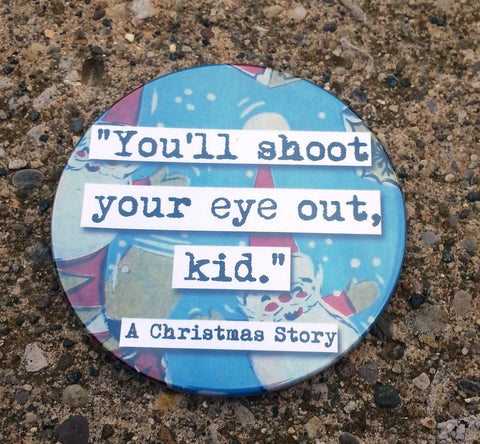Christmas Story You'll Shoot Your Eye Out  Quote Coaster