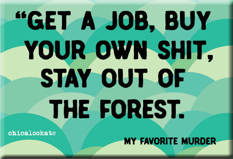 Stay Out of the Forest Refrigerator Magnet (no.934) MFM