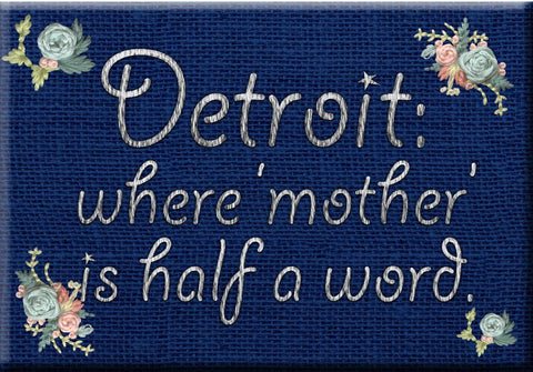 Detroit Where Mother Refrigerator Magnet (RM950)