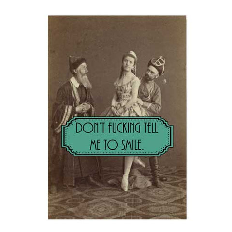 Don't Tell Me to Smile Postcard