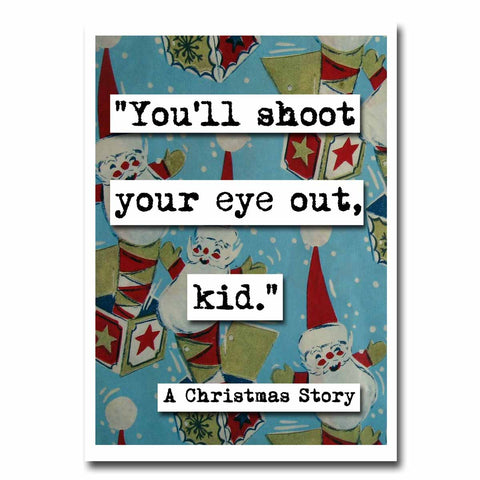 Christmas Story Shoot Your Eye Out Quote Blank Christmas Greeting Card (12c)
