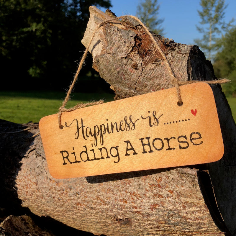 Happiness is Riding  Horse Wooden Sign