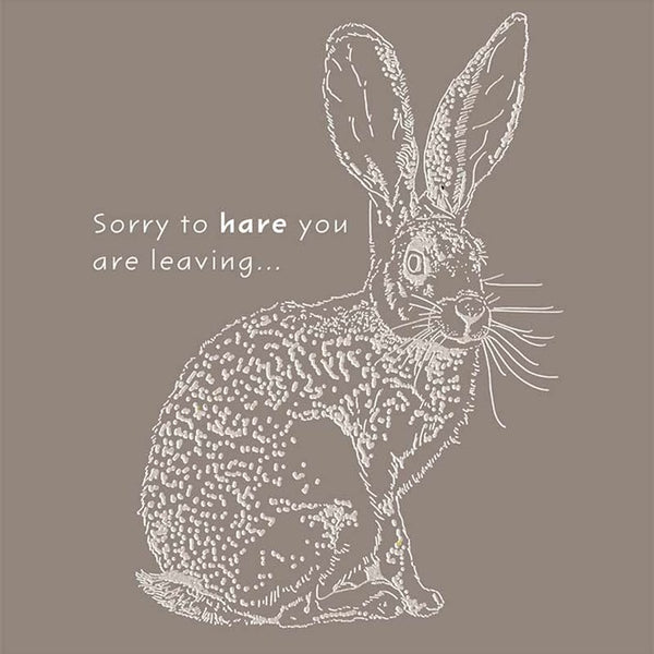 Sorry To Hare You Are Leaving Card
