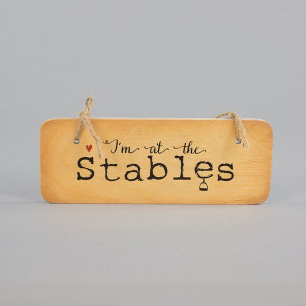 'I'm at the Stables' Wooden Sign