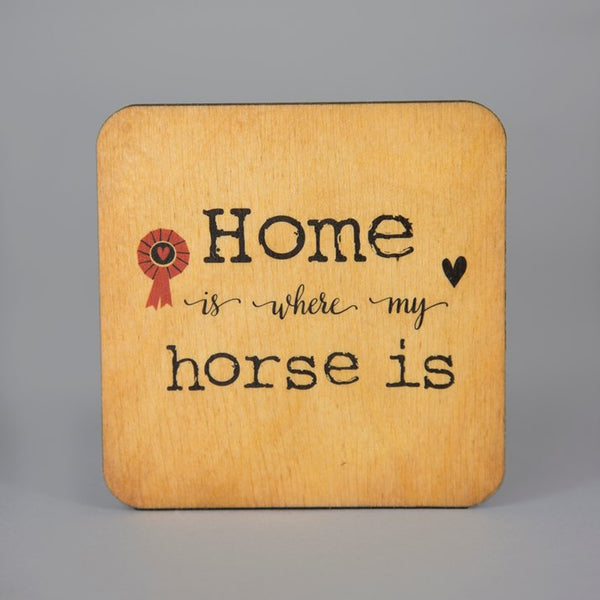 Wooden 'Home is Where My Horse Is' Coaster
