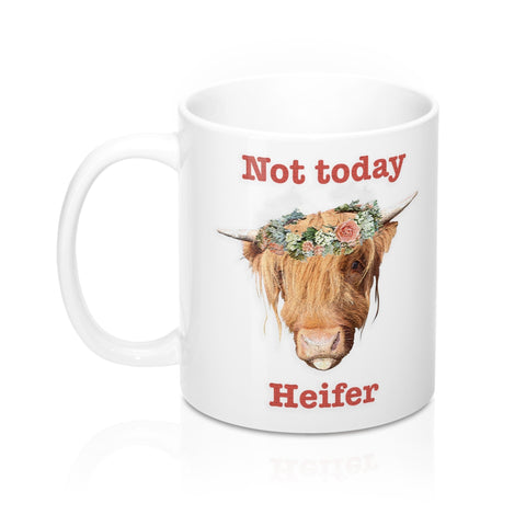 Not Today Heifer - Mug