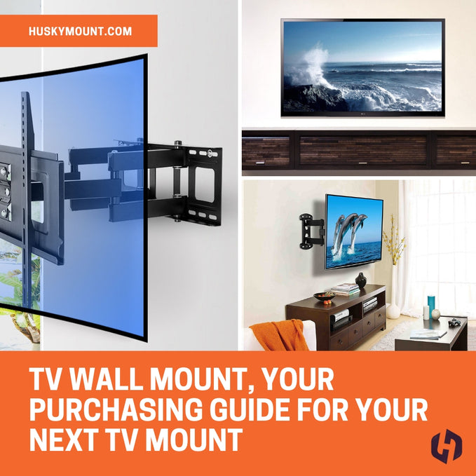 TV Wall Mount, Your Purchasing Guide for your next TV Mount