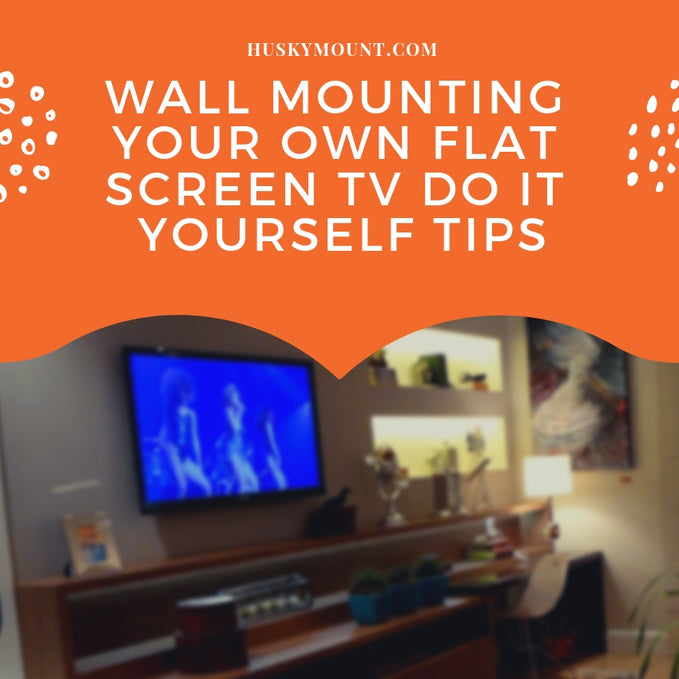 Wall Mounting Your Own Flat Screen TV Do it yourself Tips