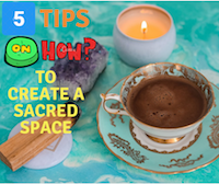 5 Tips on How to Create a Sacred Space