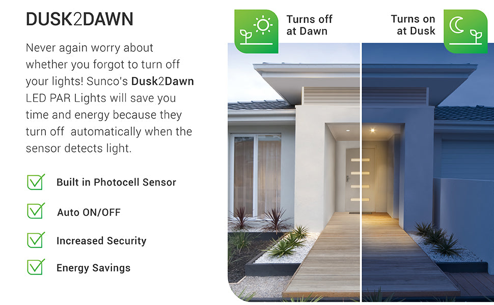 Never again worry about whether you forgot to turn off your lights! Sunco's Dusk2Dawn LED PAR lights will save you time and energy because they turn off automatically when the sensor detects light. Turns off at dawn. Turns on at Dusk. Includes built in photocell sensor with auto on and off for increased security and energy savings. Security Flood Light