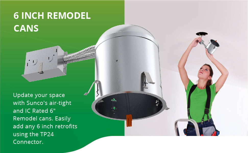"air-tight IC Rated 6 inch remodel cans Easily add any 6"" LED retrofits downlights using the TP24 connector.  title 24 ENERGY EFFICIENT - SUSTAINABLE - ECO-FRIENDLY 