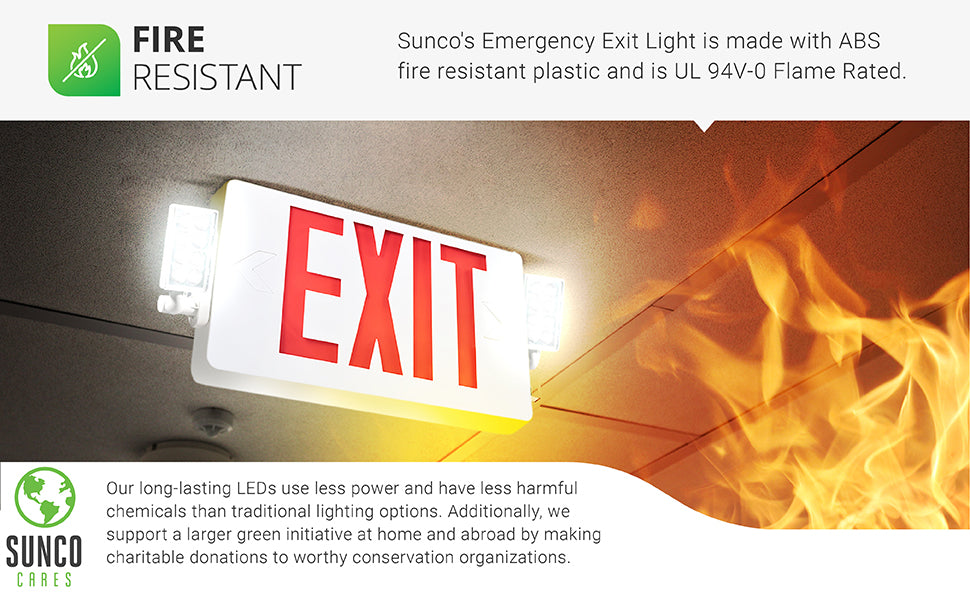 Fire Resistant. Sunco's LED emergency exit light is made with ABS fire resistant plastic. It is UL 94V-0 Flame Rated. The 2 head LED Exit Sign (red) is shown here mounted from a ceiling and illuminated during an emergency. Sunco Lighting supports a larger green initiative at home and abroad by making charitable donations to worthy conservation organizations. Sunco is proudly based in the USA. We are American owned and operated.
