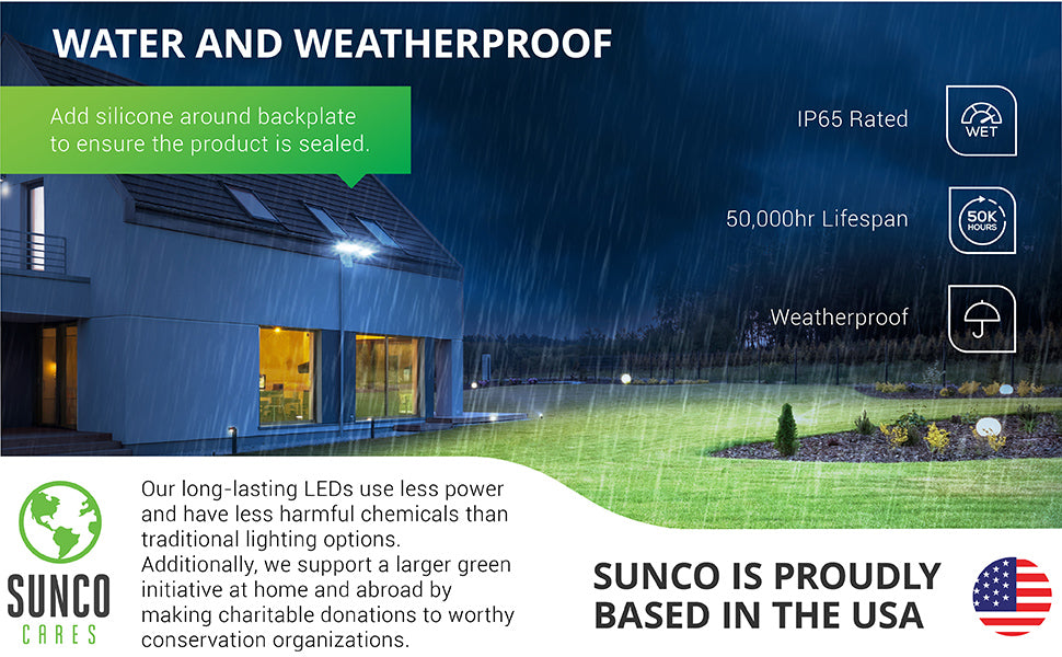 Water and weatherproof, the Sunco Lighting 3 Head Security Light is IP65 Rated, offers 50,000 lifetime hours for longevity and no need for relamping. Our long-lasting LEDs use less power and have less harmful chemicals than traditional lighting options. We also support a larger green initiative at home and abroad by making charitable donations to worthy conservation organizations. Sunco is proudly based in the USA. We are American owned and operated.