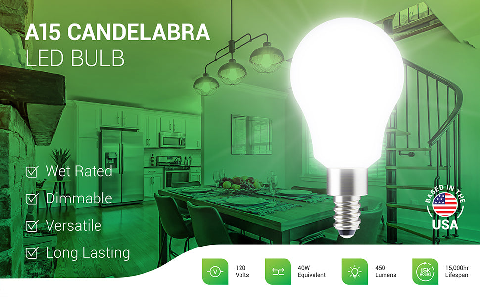A15 Candelabra LED Bulb. This versatile, wet rated bulb can be used outside in wall sconces or inside like shown here in chandeliers. Also works well in E12 socket ceiling fans and refrigerators. The bulb is dimmable and long lasting with a 15,000 hour lifespan. The 5W bulb is a 40W equivalent to reduce your wattage consumption. It works on 120V and delivers 450 lumens of light.