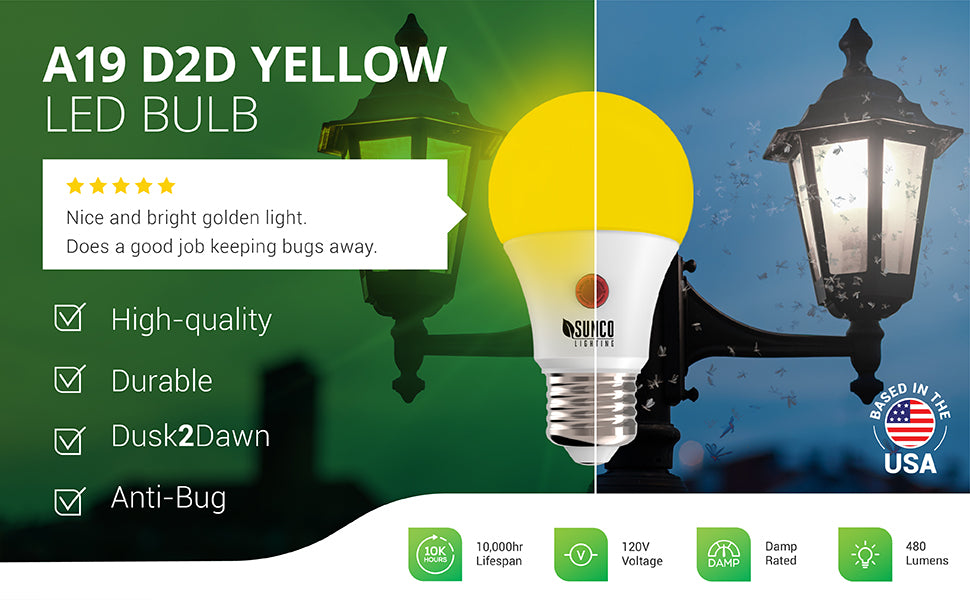 The low wattage Sunco A19 LED Yellow Bug Light with Dusk to Dawn features an E26 base and is an LED replacement for high wattage incandescent and halogen lights. This 120V 9W bulb is a 40W equivalent. Enjoy a cozy, yellow hue to help repel pesky insects. Image shows a warm A19 LED yellow bulb beside a cool, white light street lamp. Insects are more attracted to the cool light than to the yellow one. Customer review says: Nice and bright golden light. Does a good job keeping bugs away.