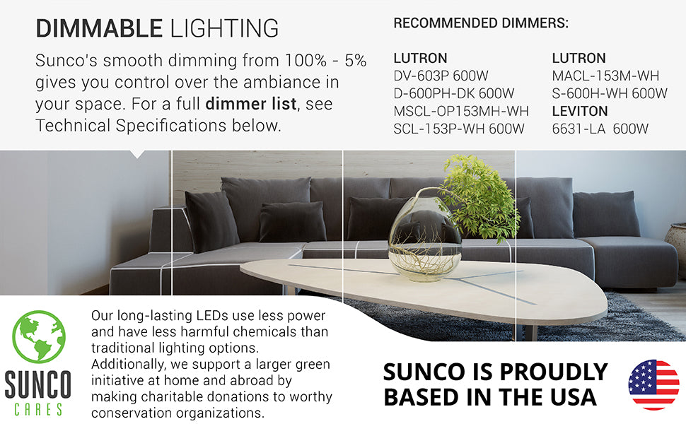 A21 Ultra Bright LED Light Bulb dimmability. Sunco's A21 22W offers smooth dimming so you can quickly set the mood and tone of a room's ambiance. Small dimmer list provided. For a full dimmer list, see support tab or call customer service. Our long lasting LEDs use less power and have less harmful chemicals than traditional lighting options. Sunco is American owned and operated.