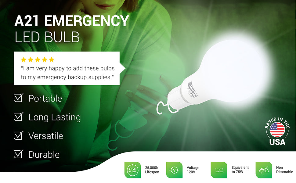 Sunco Lighting A21 Emergency LED Bulb is a portable, rechargeable led light bulb with an E26 base. This durable and long lasting LED lasts for up to 25,000 lifetime hours. Features a hanging hook that allows you to suspend this handy light where you need it for light in an emergency, as a handheld flashlight, to read a book, and many other helpful uses.