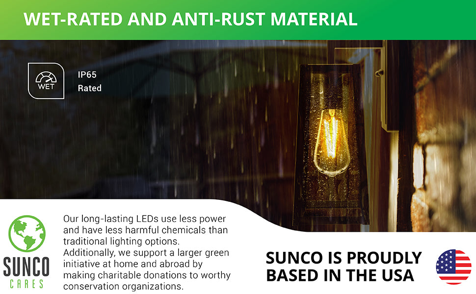 Wet Rated and Anti-Rust Materials. This IP65 Rated or Wet Rated Avalon Caged Wall Sconce is waterproof and wet rated. The durable metal frame is coated with an anti-rust finish. Our long lasting LEDs use less power and have less harmful chemicals than traditional lighting options. We also support a green initiative at home and abroad by making charitable donations to worthy conservation organizations. Sunco is American owned and operated.