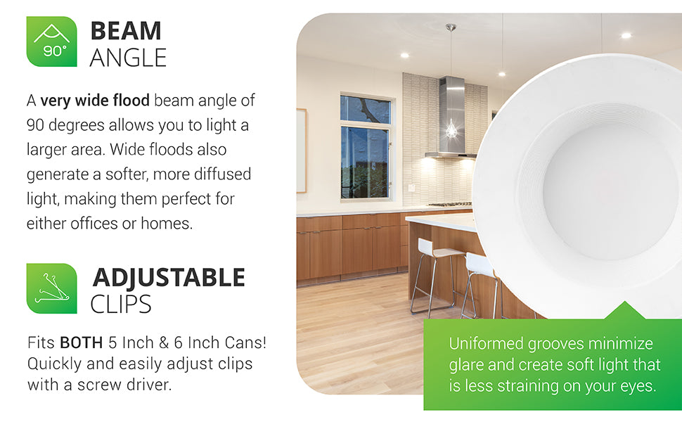 A very wide flood beam angle of 90-degrees allows you to light a larger area. Wide floods generate a softer, more diffused light, making them perfect for either offices or homes. Features a bright 965 lumen count. The Baffle trim is also helpful, because the uniformed grooves maximize glare are create soft light that is less straining on your eyes. Image shows a kitchen with 5/6-inch downlights in the ceiling to create a bright space.