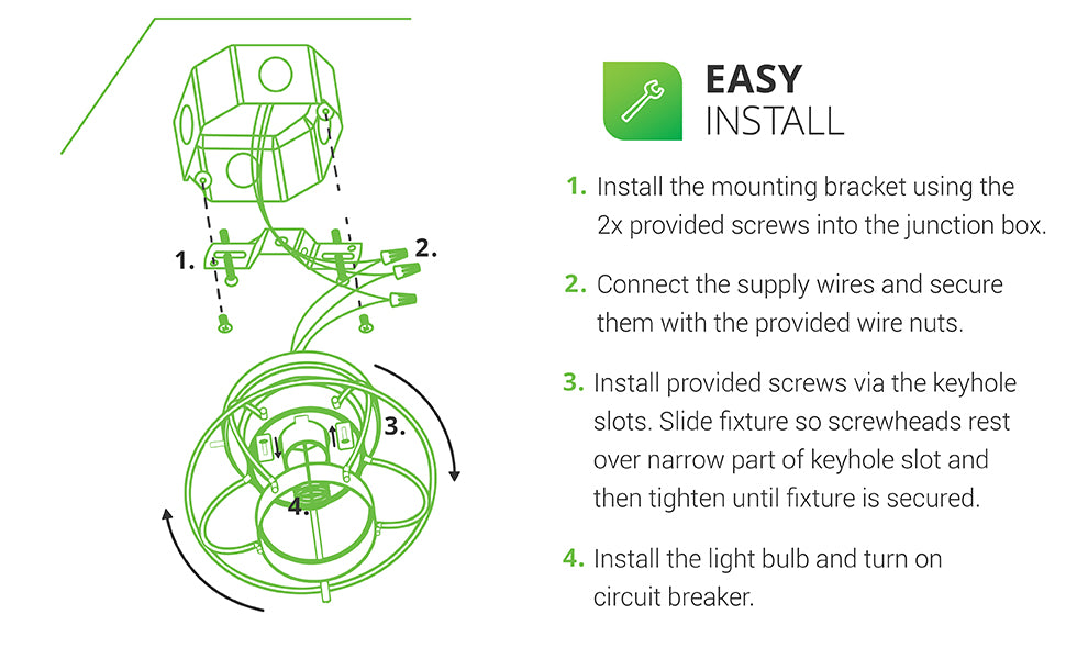 Easily install the Sunco Bayview Industrial Ceiling Light in a few easy steps with the simple install manual. Here are the basics: 1. Install the mounting bracket using the 2x provided screws into the j-box. 2. Connect the supply wires and secure them with the provided wire nuts. 3. Install provided screws via the keyhole slots. Slide fixture so screwheads rest over narrow part of the keyhole slot, then tighten until fixture is secured. 4. Install the light bulb and turn on the circuit breaker.