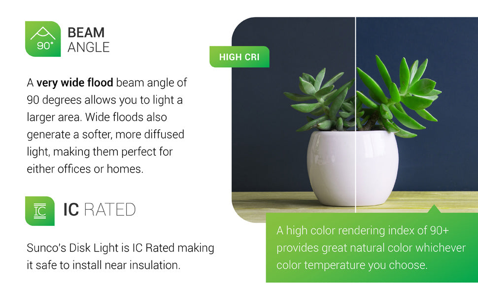 Dimmable Lighting. Sunco's downlights are built with smooth dimming capabilities that enhance control over the ambiance of your space. Recommended dimmers listed and a full list of dimmers is available in technical specs or from customer service. Sunco is proudly based in the USA.